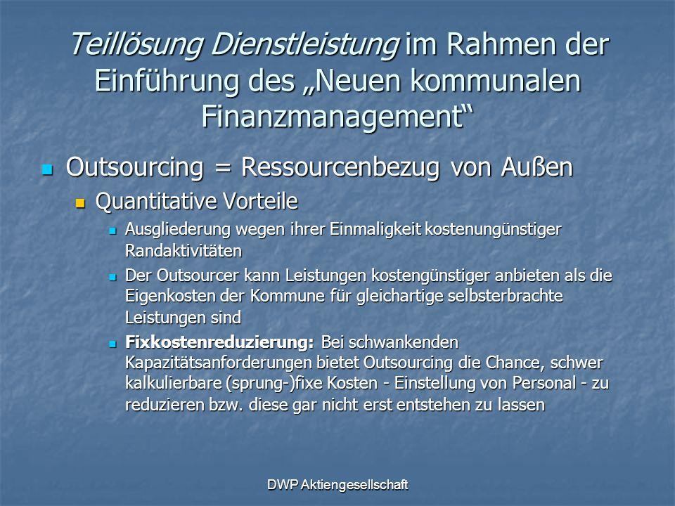 """DWP Aktiengesellschaft Teillösung Dienstleistung im Rahmen der Einführung des """"Neuen kommunalen Finanzmanagement"""" Outsourcing = Ressourcenbezug von Au"""