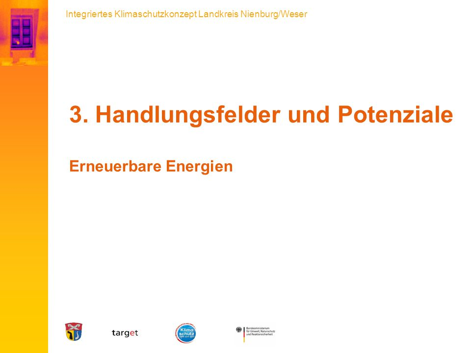 Integriertes Klimaschutzkonzept Landkreis Nienburg/Weser 3. Handlungsfelder und Potenziale Erneuerbare Energien