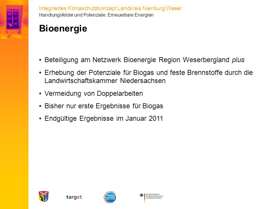Integriertes Klimaschutzkonzept Landkreis Nienburg/Weser Bioenergie Beteiligung am Netzwerk Bioenergie Region Weserbergland plus Erhebung der Potenzia