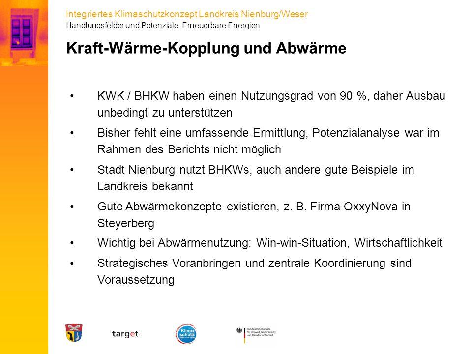 Integriertes Klimaschutzkonzept Landkreis Nienburg/Weser KWK / BHKW haben einen Nutzungsgrad von 90 %, daher Ausbau unbedingt zu unterstützen Bisher f