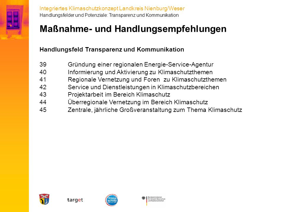 Integriertes Klimaschutzkonzept Landkreis Nienburg/Weser Maßnahme- und Handlungsempfehlungen Handlungsfeld Transparenz und Kommunikation 39Gründung ei