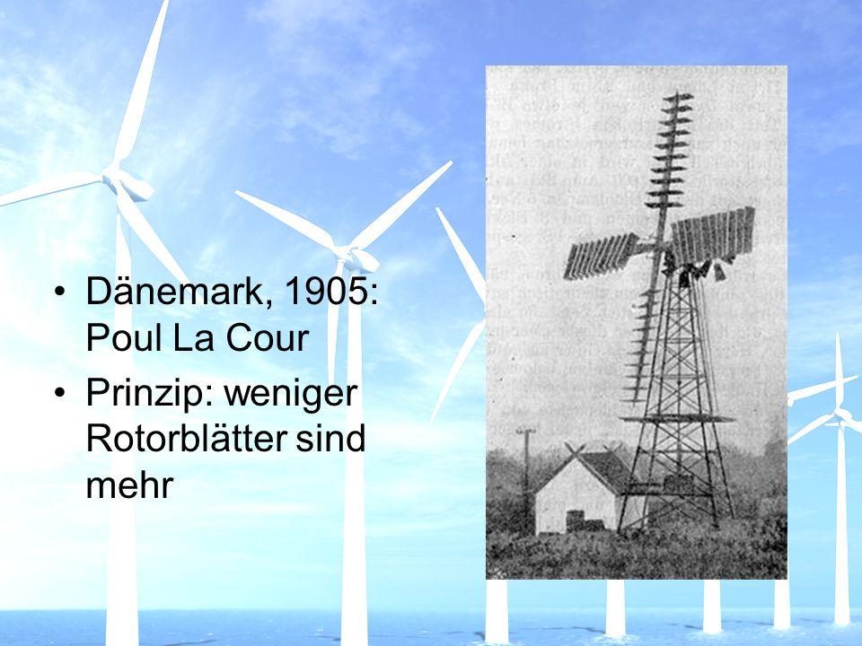 Dänemark, 1905: Poul La Cour Prinzip: weniger Rotorblätter sind mehr