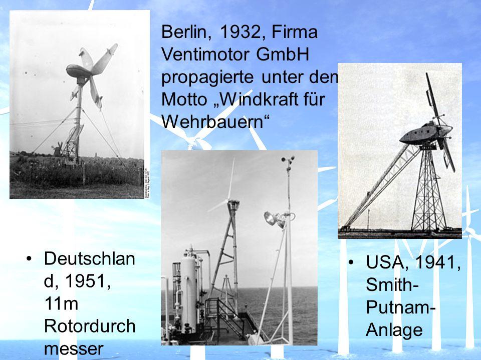 """Berlin, 1932, Firma Ventimotor GmbH propagierte unter dem Motto """"Windkraft für Wehrbauern"""" USA, 1941, Smith- Putnam- Anlage Deutschlan d, 1951, 11m Ro"""