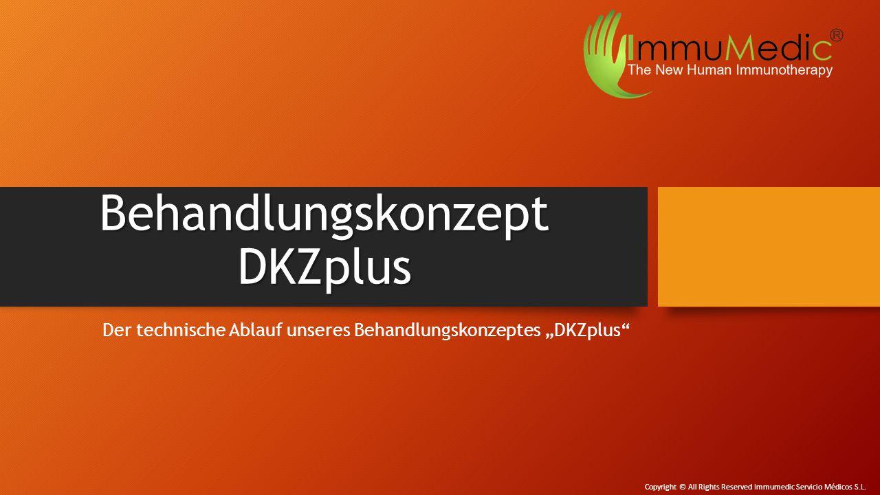 """Behandlungskonzept DKZplus Der technische Ablauf unseres Behandlungskonzeptes """"DKZplus Copyright © All Rights Reserved Immumedic Servicio Médicos S.L."""