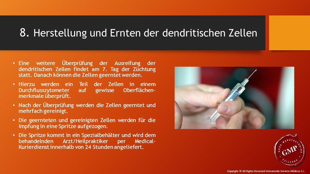 8. Herstellung und Ernten der dendritischen Zellen Eine weitere Überprüfung der Ausreifung der dendritischen Zellen findet am 7. Tag der Züchtung stat