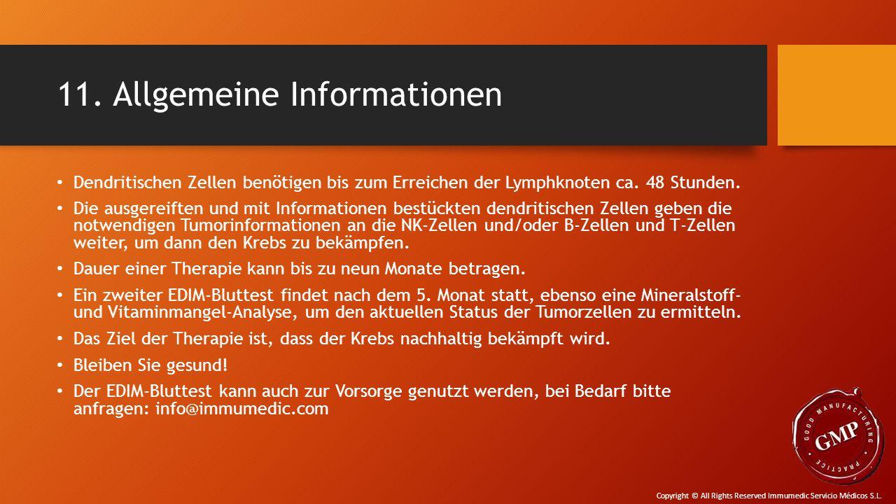 11. Allgemeine Informationen Dendritischen Zellen benötigen bis zum Erreichen der Lymphknoten ca. 48 Stunden. Die ausgereiften und mit Informationen b