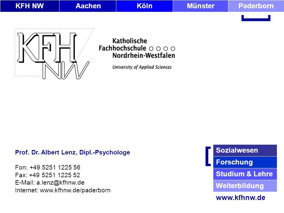 KFH NWAachenKölnMünsterPaderborn [ Sozialwesen Forschung Studium & Lehre Weiterbildung www.kfhnw.de [ Prof. Dr. Albert Lenz, Dipl.-Psychologe Fon: +49