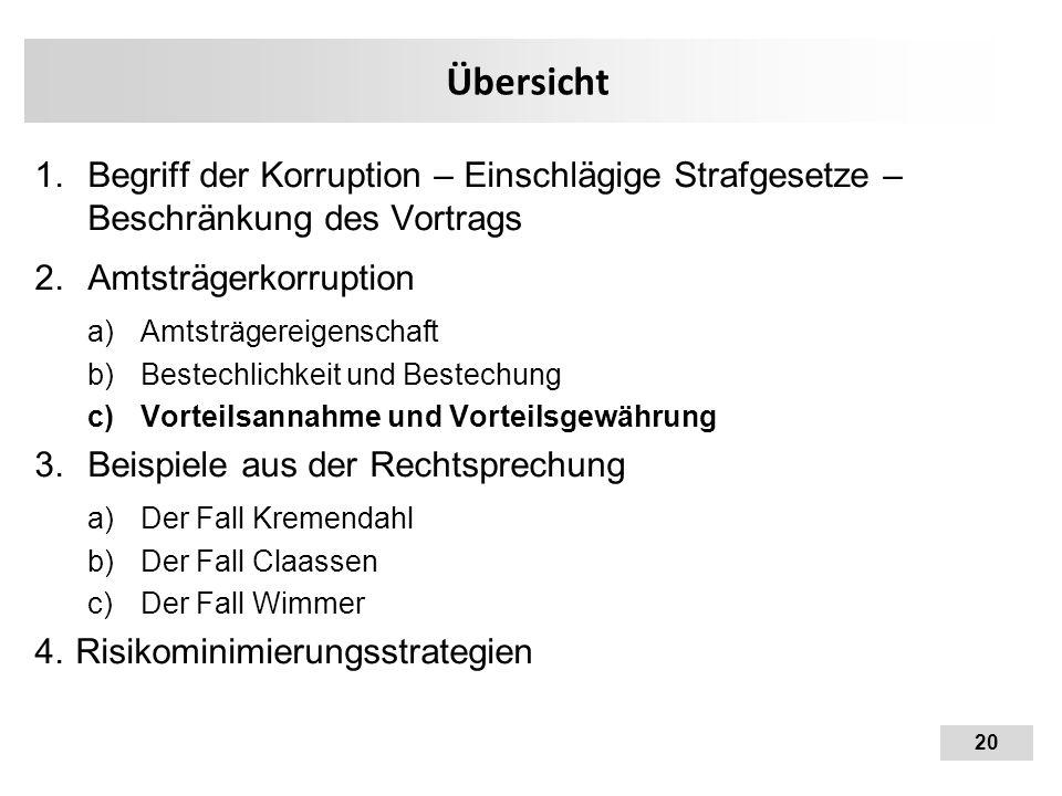 20 Übersicht 1.Begriff der Korruption – Einschlägige Strafgesetze – Beschränkung des Vortrags 2.Amtsträgerkorruption a)Amtsträgereigenschaft b)Bestech