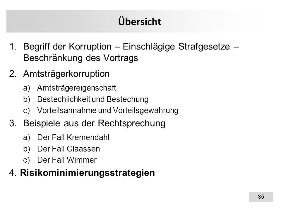 35 Übersicht 1.Begriff der Korruption – Einschlägige Strafgesetze – Beschränkung des Vortrags 2.Amtsträgerkorruption a)Amtsträgereigenschaft b)Bestech