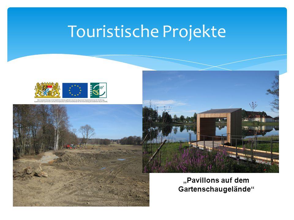 """Touristische Projekte """"Pavillons auf dem Gartenschaugelände"""""""