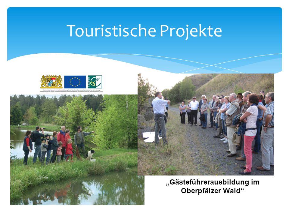 """Touristische Projekte """"Gästeführerausbildung im Oberpfälzer Wald"""""""