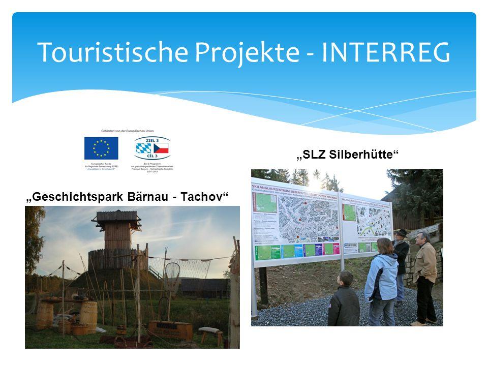 """Touristische Projekte - INTERREG """"Geschichtspark Bärnau - Tachov"""" """"SLZ Silberhütte"""""""