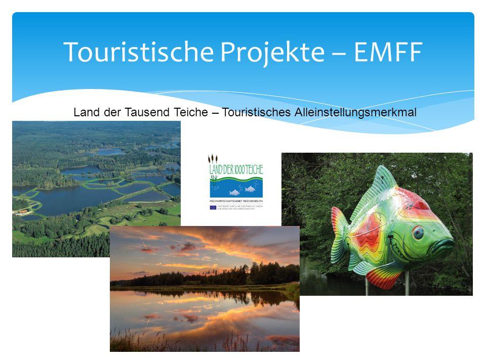 Touristische Projekte – EMFF Land der Tausend Teiche – Touristisches Alleinstellungsmerkmal