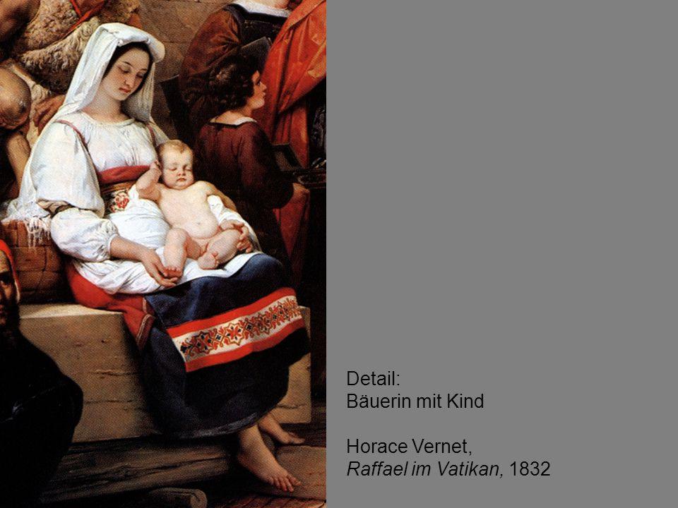 Detail: Bäuerin mit Kind Horace Vernet, Raffael im Vatikan, 1832