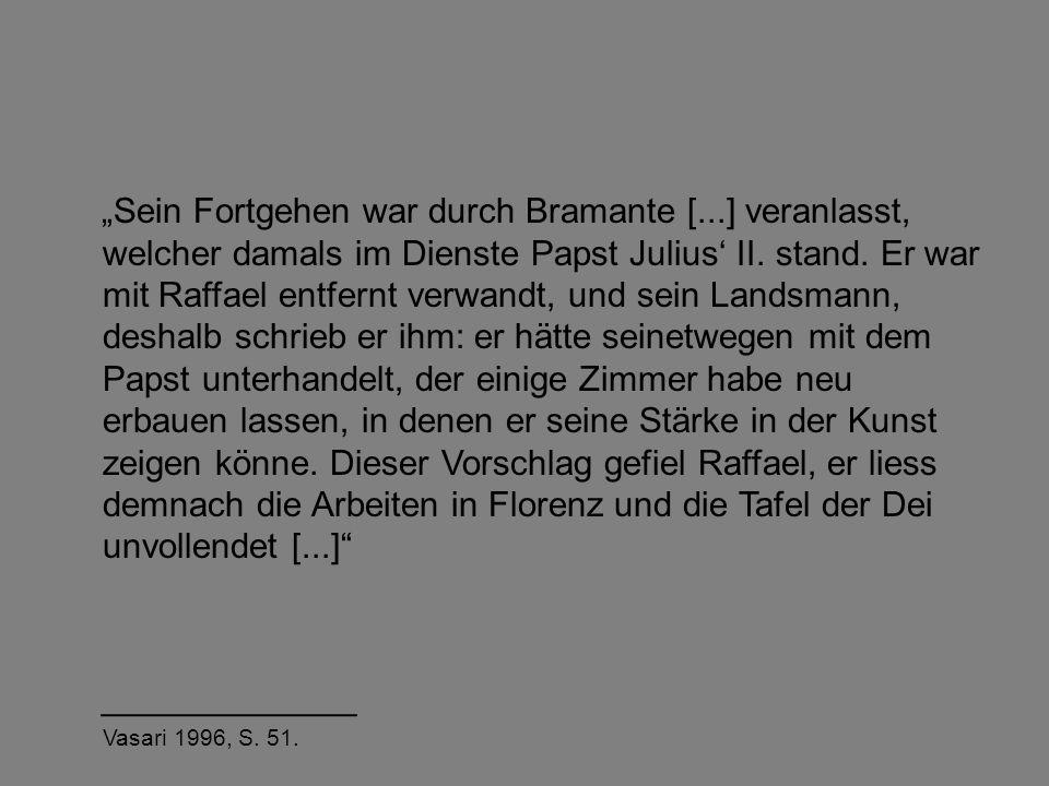 """""""Sein Fortgehen war durch Bramante [...] veranlasst, welcher damals im Dienste Papst Julius' II. stand. Er war mit Raffael entfernt verwandt, und sein"""