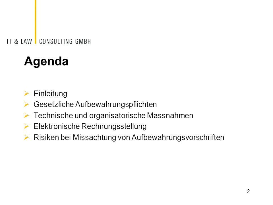 Agenda  Einleitung  Gesetzliche Aufbewahrungspflichten  Technische und organisatorische Massnahmen  Elektronische Rechnungsstellung  Risiken bei Missachtung von Aufbewahrungsvorschriften 2