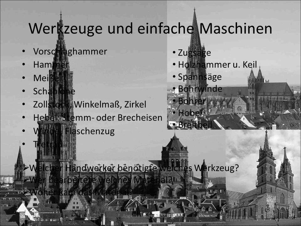Werkzeuge und einfache Maschinen Vorschlaghammer Hammer Meißel Schablone Zollstock, Winkelmaß, Zirkel Hebel: Stemm- oder Brecheisen Winde, Flaschenzug Tretrad Zugsäge Holzhammer u.