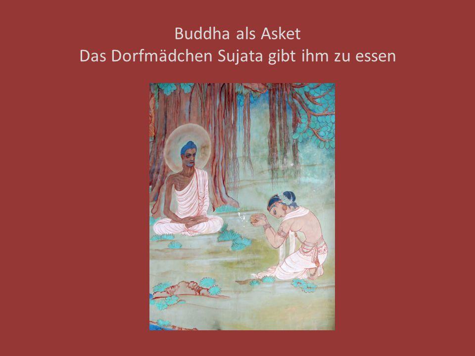 Buddha als Asket Das Dorfmädchen Sujata gibt ihm zu essen