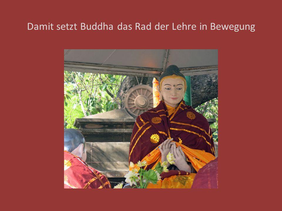Damit setzt Buddha das Rad der Lehre in Bewegung
