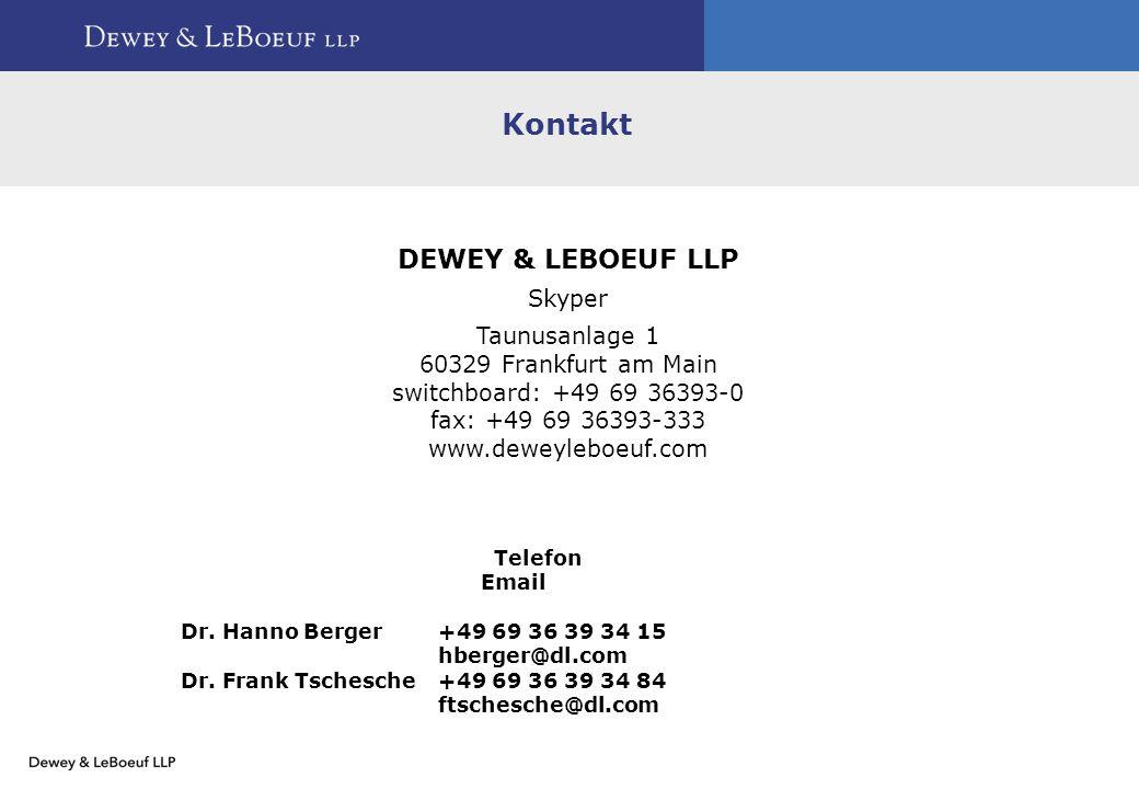 Kontakt DEWEY & LEBOEUF LLP Skyper Taunusanlage 1 60329 Frankfurt am Main switchboard: +49 69 36393-0 fax: +49 69 36393-333 www.deweyleboeuf.com Telefon Email Dr.