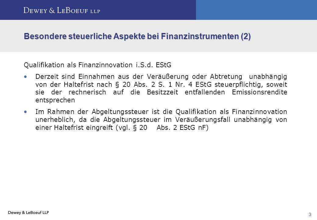3 Besondere steuerliche Aspekte bei Finanzinstrumenten (2) Qualifikation als Finanzinnovation i.S.d. EStG  Derzeit sind Einnahmen aus der Veräußerung