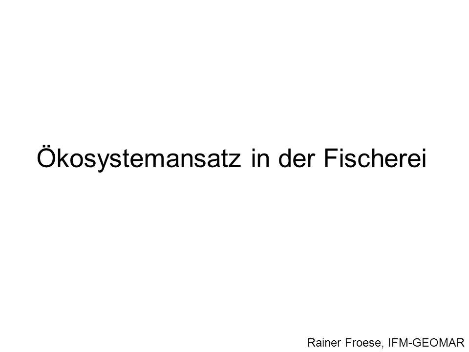 Ökosystemansatz in der Fischerei Rainer Froese, IFM-GEOMAR