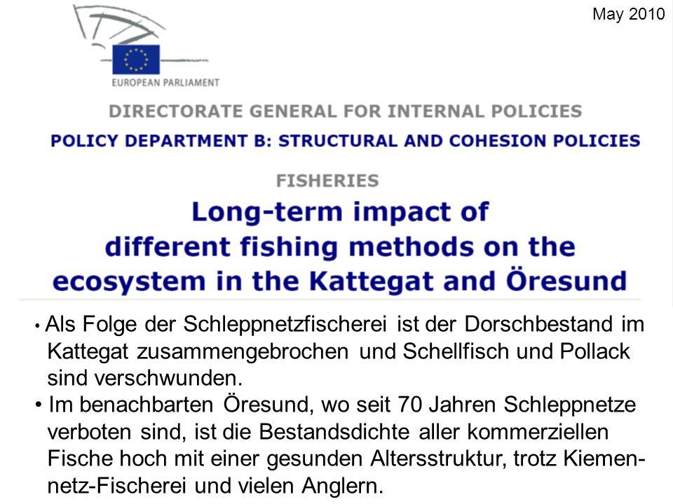 May 2010 Als Folge der Schleppnetzfischerei ist der Dorschbestand im Kattegat zusammengebrochen und Schellfisch und Pollack sind verschwunden.