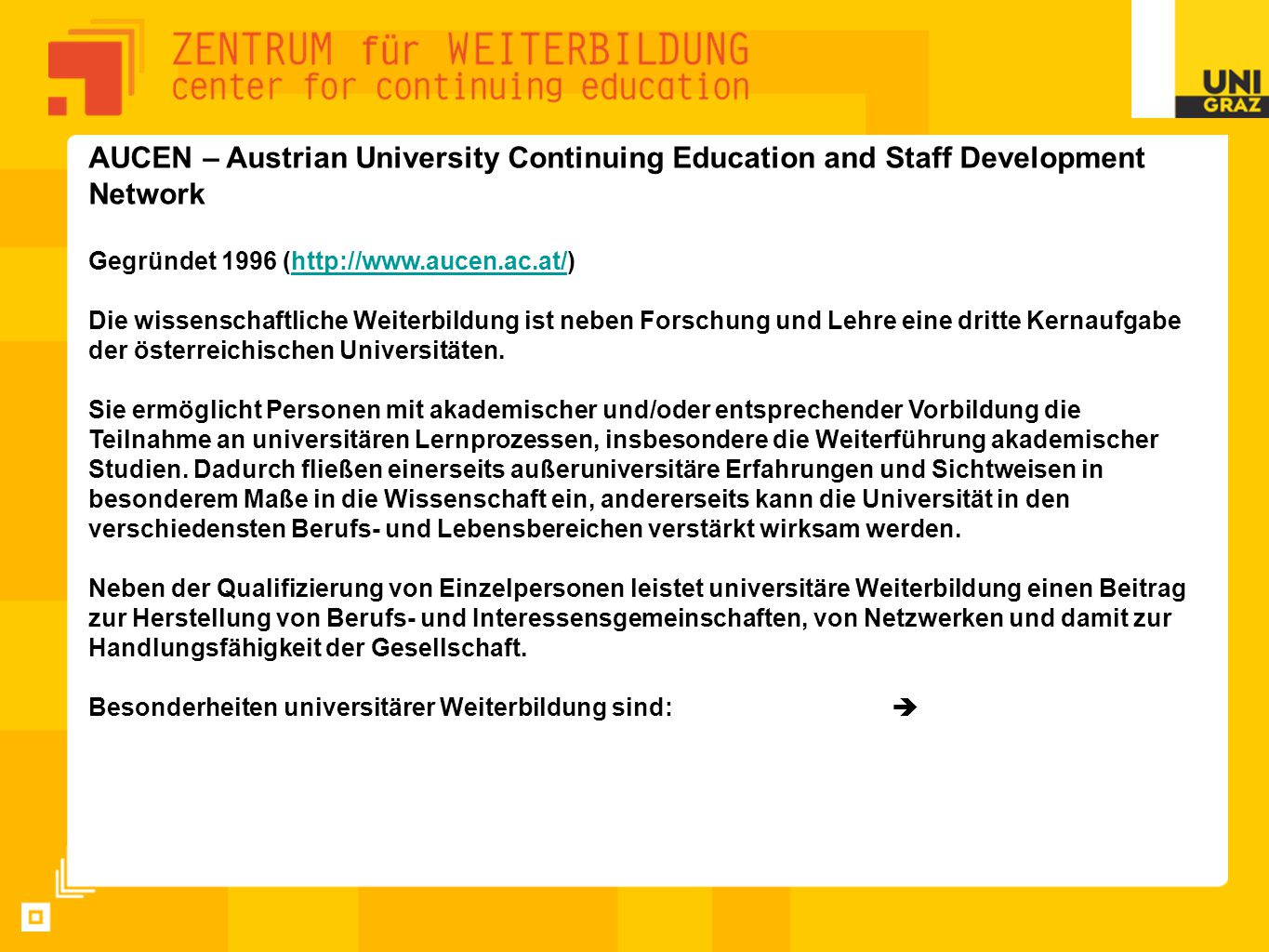 AUCEN – Austrian University Continuing Education and Staff Development Network Gegründet 1996 (http://www.aucen.ac.at/)http://www.aucen.ac.at/ Die wis