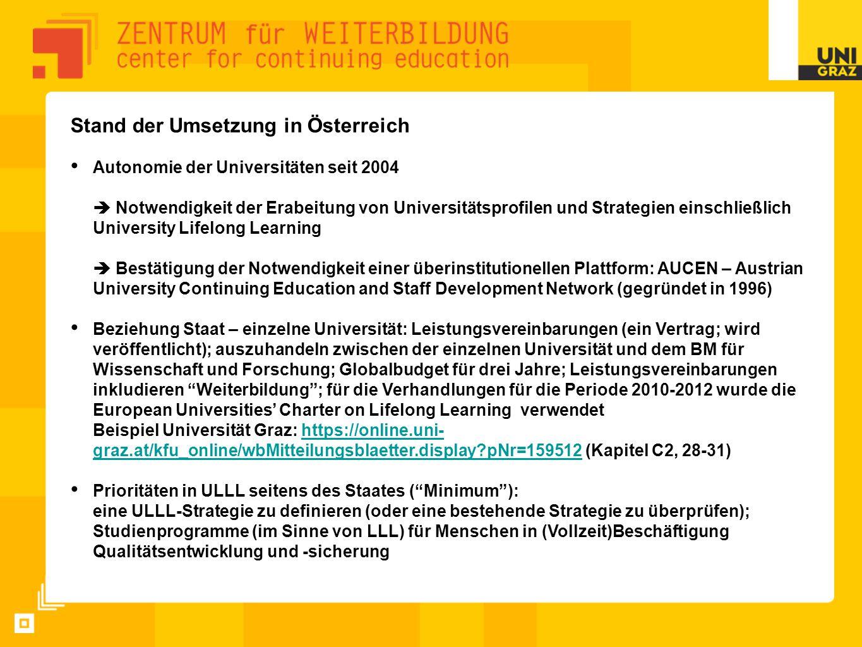 Stand der Umsetzung in Österreich Autonomie der Universitäten seit 2004  Notwendigkeit der Erabeitung von Universitätsprofilen und Strategien einschl