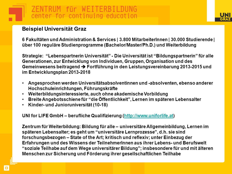 Beispiel Universität Graz 6 Fakultäten und Administration & Services | 3.800 MitarbeiterInnen | 30.000 Studierende | über 100 reguläre Studienprogramm