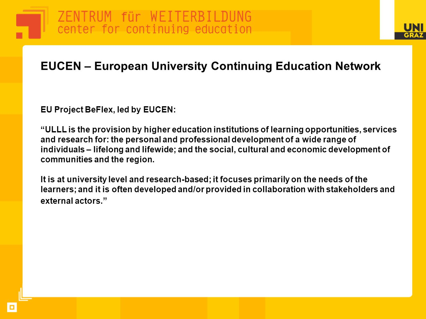 EUCEN: The Lifelong Learning University – Best Practice Moving from from university lifelong learning (ULLL) to lifelong learning universities (LLLU) .