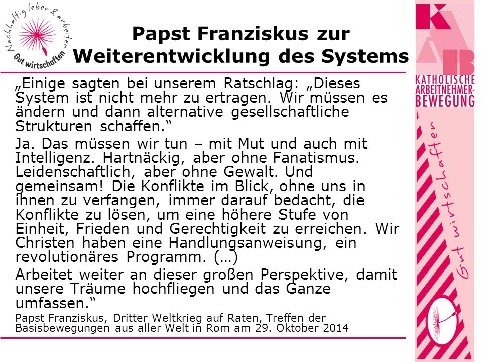 """Papst Franziskus zur Weiterentwicklung des Systems """"Einige sagten bei unserem Ratschlag: """"Dieses System ist nicht mehr zu ertragen."""