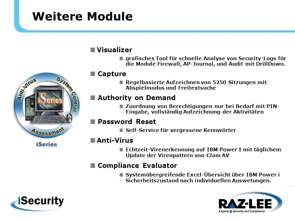 Weitere Module  Visualizer  grafisches Tool für schnelle Analyse von Security-Logs für die Module Firewall, AP-Journal, und Audit mit DrillDown.  C
