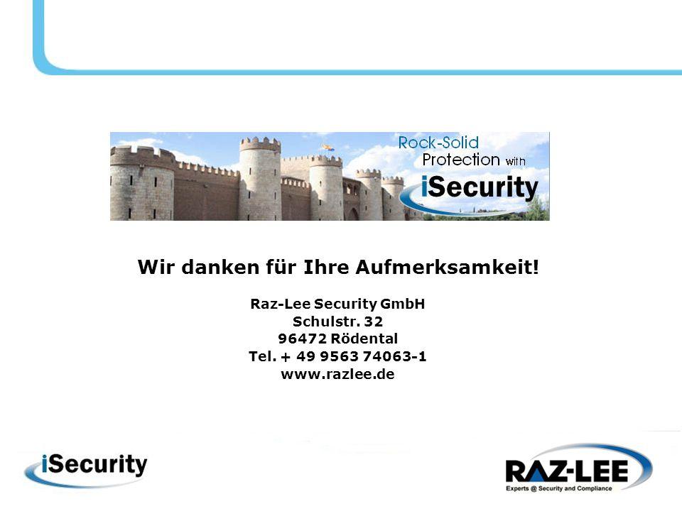 Wir danken für Ihre Aufmerksamkeit. Raz-Lee Security GmbH Schulstr.