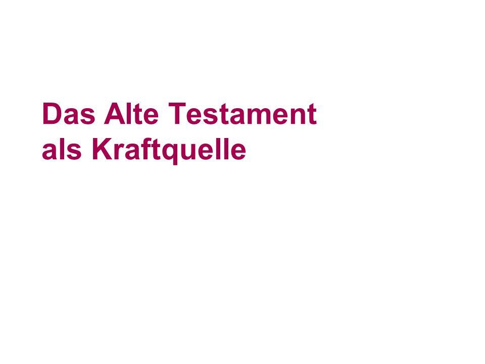 Das Alte Testament als Kraftquelle