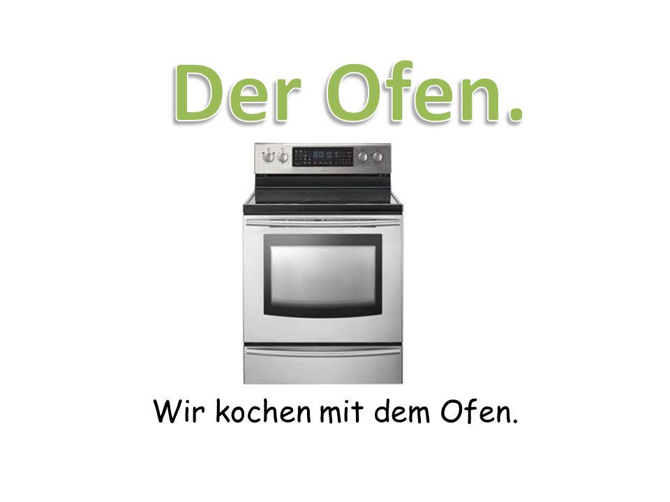 Wir kochen mit dem Ofen.