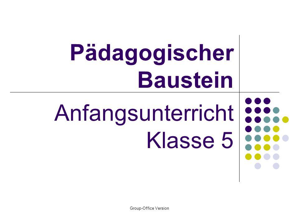 Group-Office Version Pädagogischer Baustein Anfangsunterricht Klasse 5