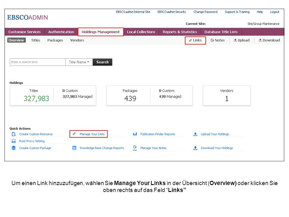 Um einen Link hinzuzufügen, wählen Sie Manage Your Links in der Übersicht (Overview) oder klicken Sie oben rechts auf das Feld Links