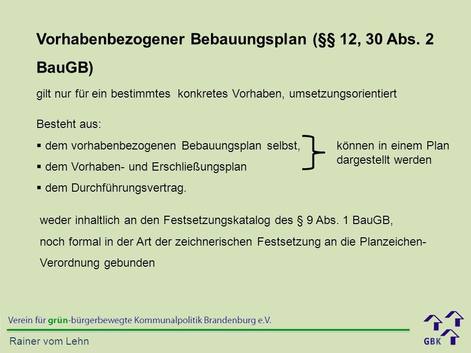 Rainer vom Lehn Vorhabenbezogener Bebauungsplan (§§ 12, 30 Abs.