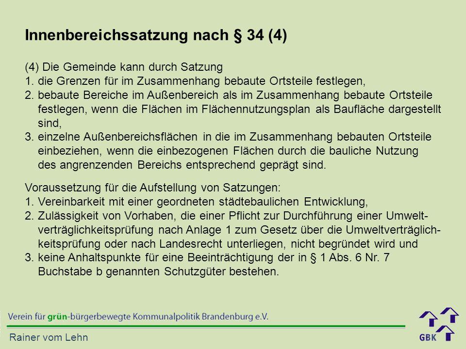 Rainer vom Lehn Innenbereichssatzung nach § 34 (4) (4) Die Gemeinde kann durch Satzung 1.