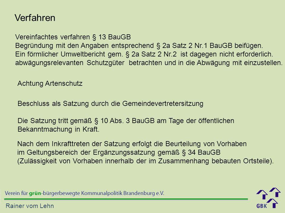 Rainer vom Lehn Vereinfachtes verfahren § 13 BauGB Begründung mit den Angaben entsprechend § 2a Satz 2 Nr.1 BauGB beifügen.