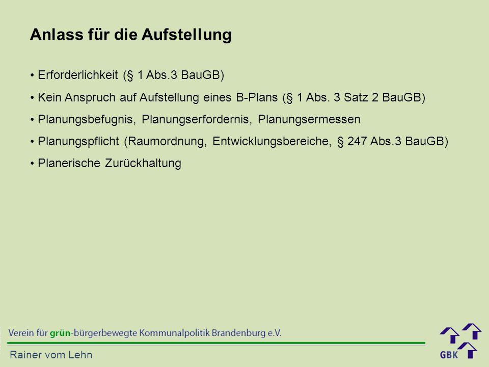 Rainer vom Lehn Erforderlichkeit (§ 1 Abs.3 BauGB) Kein Anspruch auf Aufstellung eines B-Plans (§ 1 Abs.