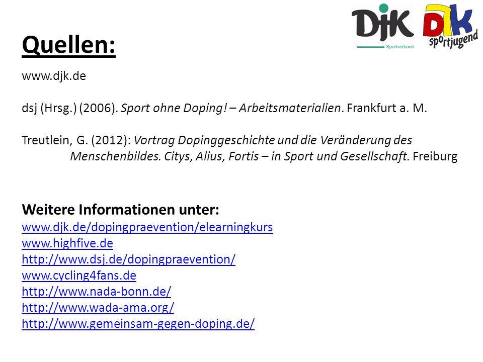 Quellen: www.djk.de dsj (Hrsg.) (2006). Sport ohne Doping! – Arbeitsmaterialien. Frankfurt a. M. Treutlein, G. (2012): Vortrag Dopinggeschichte und di