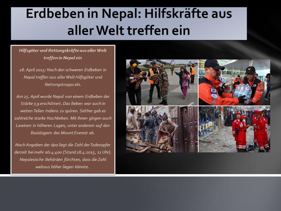 Erdbeben in Nepal: Hilfskräfte aus aller Welt treffen ein Hilfsgüter und Rettungskräfte aus aller Welt treffen in Nepal ein 28. April 2015: Nach den s