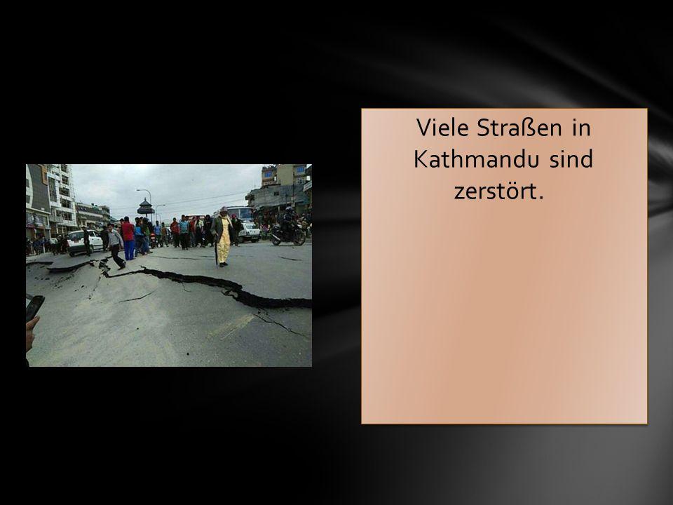 Viele Straßen in Kathmandu sind zerstört.