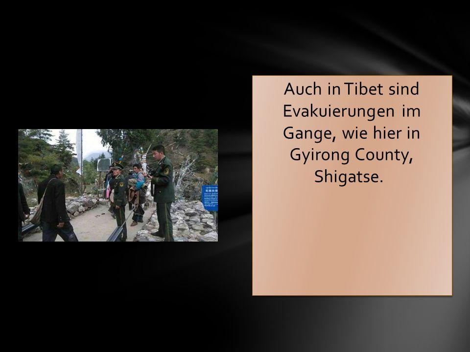 Auch in Tibet sind Evakuierungen im Gange, wie hier in Gyirong County, Shigatse.