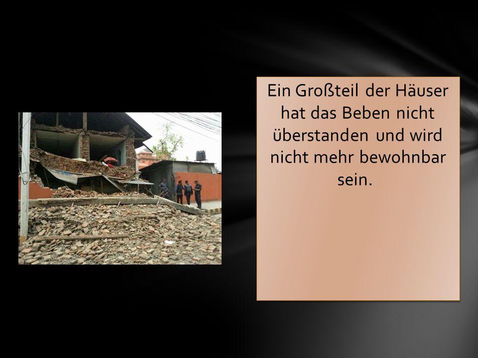 Ein Großteil der Häuser hat das Beben nicht überstanden und wird nicht mehr bewohnbar sein.