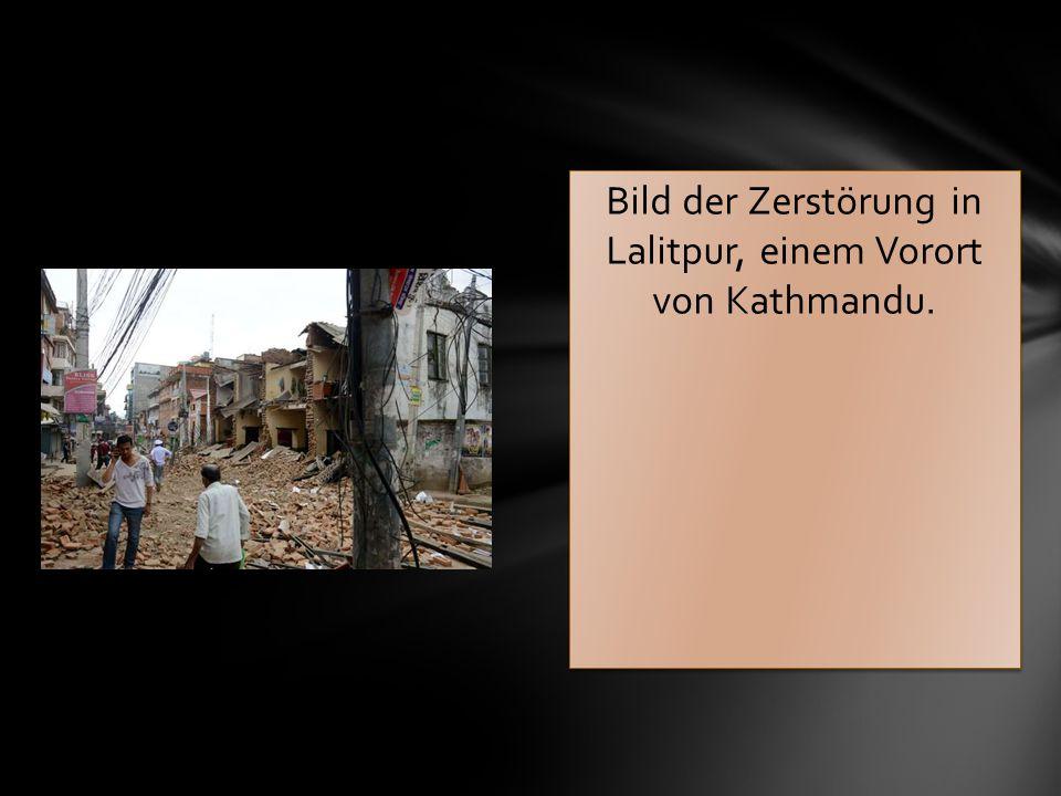 Bild der Zerstörung in Lalitpur, einem Vorort von Kathmandu.