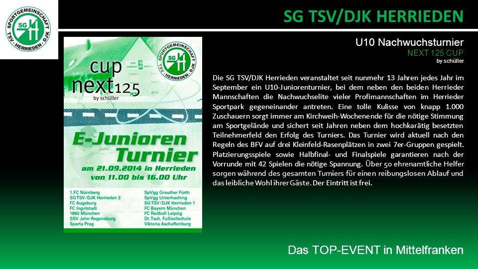 Die SG TSV/DJK Herrieden veranstaltet seit nunmehr 13 Jahren jedes Jahr im September ein U10-Juniorenturnier, bei dem neben den beiden Herrieder Mannschaften die Nachwuchselite vieler Profimannschaften im Herrieder Sportpark gegeneinander antreten.