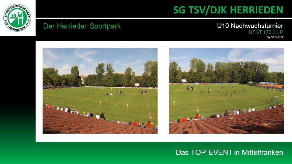Das TOP-EVENT in Mittelfranken SG TSV/DJK HERRIEDEN Der Herrieder Sportpark U10 Nachwuchsturnier NEXT 125 CUP by schüller